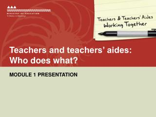 Teachers and teachers' aides: Who does what?