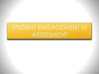 STUDENT ENGAGEMENT IN ASSESSMENT