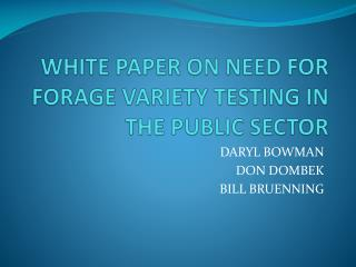 WHITE PAPER ON NEED FOR FORAGE VARIETY TESTING IN THE PUBLIC SECTOR