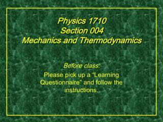 Physics 1710 Section 004 Mechanics and Thermodynamics