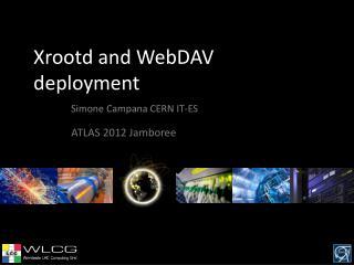 Xrootd  and WebDAV deployment