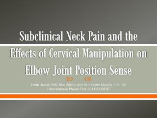 Subclinical Neck Pain and the Effects of Cervical Manipulation on Elbow Joint Position Sense