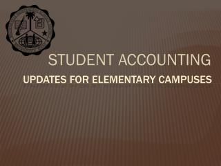 UPDATES FOR ELEMENTARY CAMPUSES