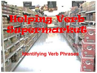 Helping Verb Supermarket