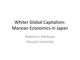 Whiter Global Capitalism: Marxian Economics in Japan