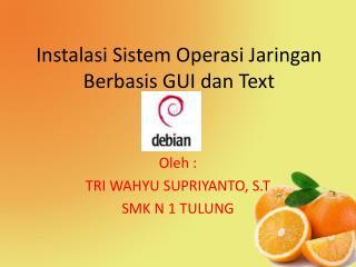 Instalasi Sistem Operasi Jaringan Berbasis GUI dan Text