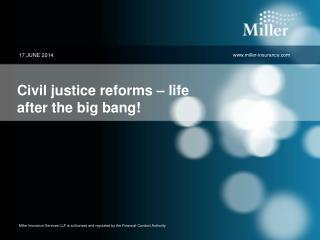 Civil justice reforms – life after the big bang!