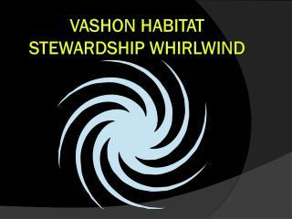Vashon Habitat Stewardship  WHirlwind