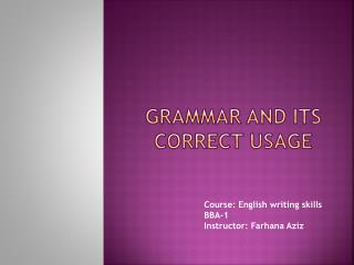 GRAMMAR AND ITS CORRECT USAGE