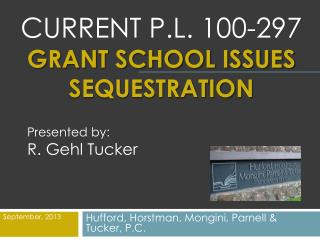 Current p.l. 100-297 Grant School issues sequestration