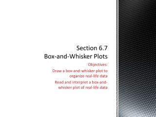 Section 6.7 Box-and-Whisker Plots