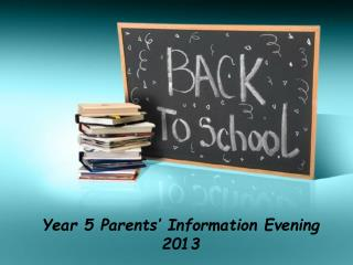 Year 5 Parents' Information Evening  2013