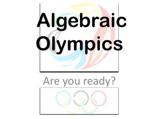Algebraic  Olympics