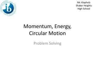 Momentum, Energy, Circular Motion