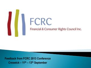Feedback from  FCRC  2013 Conference Creswick  – 11 th  – 13 th  September
