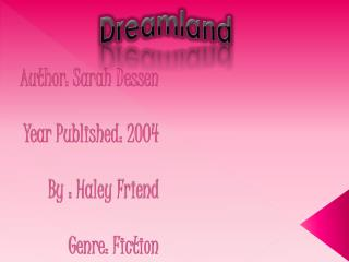 Author: Sarah Dessen Year Published: 2004 By : Haley Friend Genre: Fiction