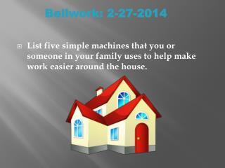 Bellwork: 2-27-2014