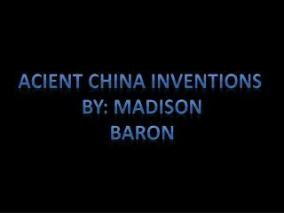 ACIENT CHINA INVENTIONS
