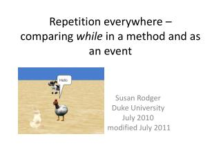 Repetition everywhere �  comparing  while  in a method and as an event
