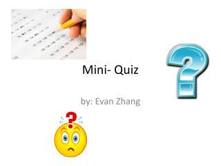 Mini- Quiz