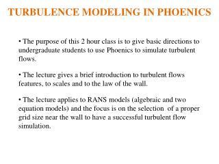 TURBULENCE MODELING IN PHOENICS
