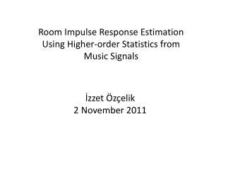Room Impulse Response Estimation Using Higher-order Statistics from Music Signals
