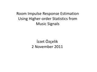 Room Impulse Response Estimation Using Higher-order Statistics from Music Signals
