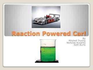 Reaction Powered Car!