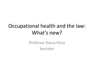Occupational health and the law: What's new?