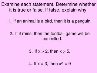 Examine each statement. Determine whether it is true or false. If false, explain why.