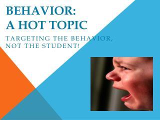 Behavior:  A Hot Topic