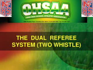 THE  DUAL  REFEREE  SYSTEM (TWO WHISTLE)