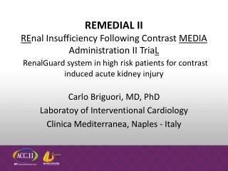REMEDIAL II  REnal Insufficiency Following Contrast MEDIA Administration II TriaL  RenalGuard system in high risk patien