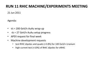 Run 11 RHIC Machine/Experiments Meeting