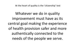At the heart of quality is the 'citizenship' test