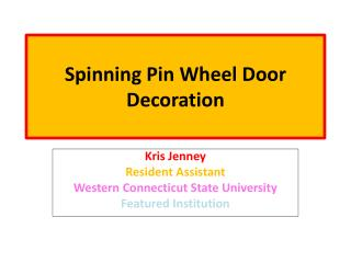 Spinning Pin Wheel Door Decoration