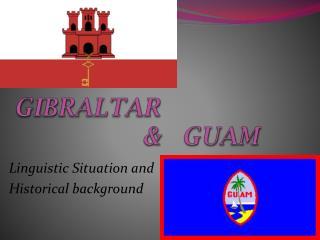 GIBRALTAR  &  GUAM