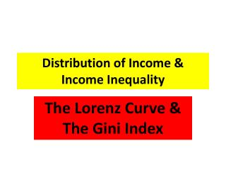 Distribution of Income &  Income Inequality