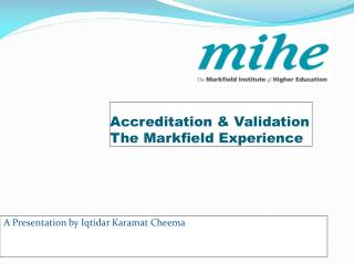 Accreditation & Validation  The  Markfield  Experience