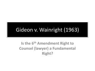 Gideon v.  Wainright  (1963)
