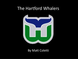 The Hartford Whalers