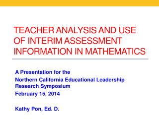 TEACHER ANALYSIS AND USE OF INTERIM ASSESSMENT INFORMATION IN MATHEMATICS