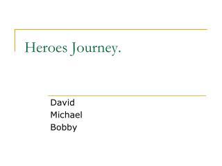 Heroes Journey.