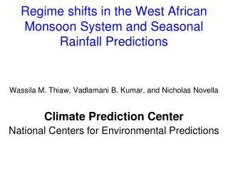 Regime shifts in the West African Monsoon System and Seasonal Rainfall Predictions