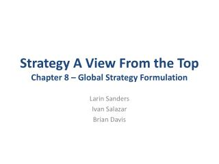 Strategy A View From the Top  Chapter 8 � Global Strategy Formulation
