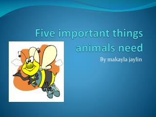 Five important things animals need