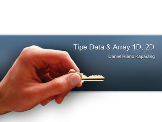 Tipe Data & Array 1D, 2D