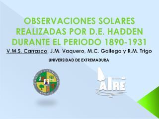V.M.S. Carrasco , J.M. Vaquero, M.C. Gallego y R.M. Trigo