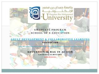 Graduate Program  School of e-Education Adult Development & Collaborative Learning 210ADC106
