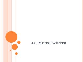 4a:   Meteo :  Wetter